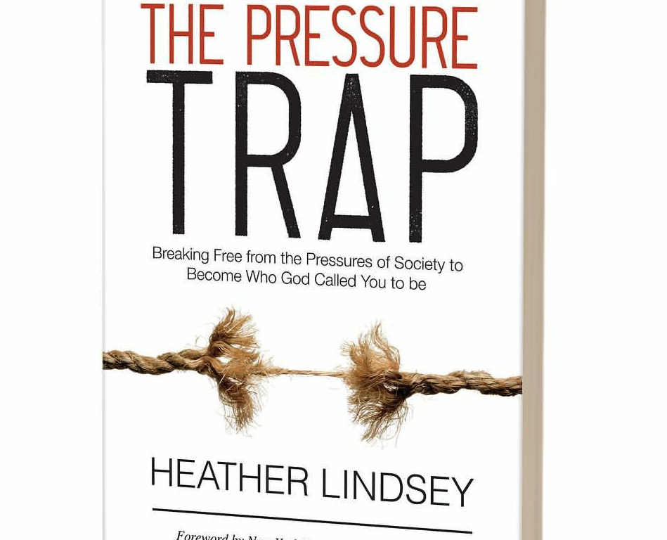 The Pressure Trap heather Lindsey